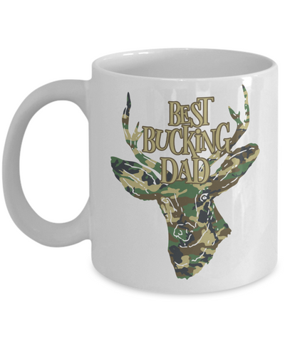 Best Bucking Dad Funny Coffee Mug Tea Cup Deer Hunter Gifts
