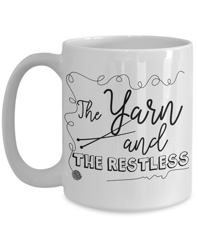The Yarn and The Restless Funny Knitting Coffee Mug 15oz