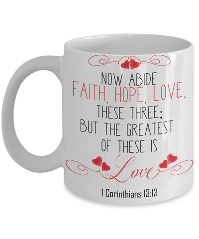 1 Corinthians 13-13 Love Coffee Mug | Tea Cup | Christian Gift Idea | Faith