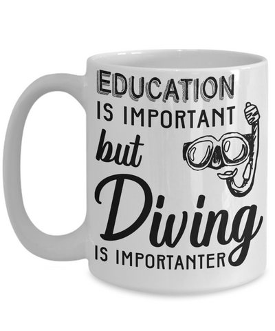 Education Is Important, But Diving Is Importanter Funny Coffee Mug