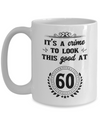 It's a Crime to Look This Good at 60 Coffee Mug 15oz