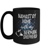 Namast'ay Home With My German Shepherd Funny Coffee Mug Tea Cup Dog Lover/Owner Gift Idea 15oz