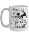This Girl Loves Her Coffee and Her Horse Mug 15oz