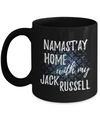 Namast'ay Home With My Jack Russell Funny Coffee Mug Tea Cup Dog Lover/Owner Gift Idea 11oz