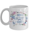 Best Bonus Mom Ever Coffee Mug 11oz