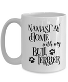 Namast'ay Home With My Bull Terrier Funny Coffee Mug 15oz