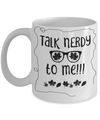 Talk Nerdy to Me Funny Coffee Mug