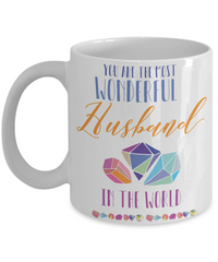 You Are The Most Wonderful Husband in the World Coffee Mug 15oz