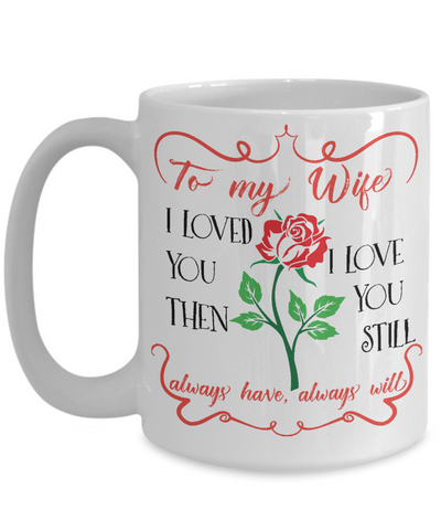 To my Wife Love Coffee Mug 15oz