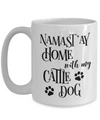 Namast'ay Home With My Cattle Dog Funny Coffee Mug 15oz