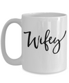 Wifey Coffee Mug | Wedding Gift Idea 15oz