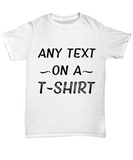 Custom T-shirt With Any Text on It