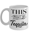 This Might Be Tequila Funny Mug | Tea Cup | Gift Idea
