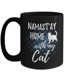 Namast'ay Home With My Cat Funny Coffee Mug Tea Cup Cat Lover/Owner Gift Idea 15oz