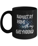 Namast'ay Home With My Greyhound Funny Coffee Mug Tea Cup Dog Lover/Owner Gift Idea 11oz