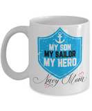 My Son My Sailor My Hero - Navy Mom Coffee Mug
