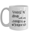 Namast'ay Home With My American Foxhound Funny Coffee Mug 15oz