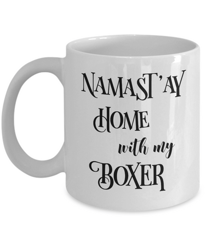 Namast'ay Home With My Boxer Funny Coffee Mug 11oz