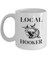 Local Hooker Funny Fishing Coffee Mug 11oz
