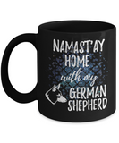 Namast'ay Home With My German Shepherd Funny Coffee Mug Tea Cup Dog Lover/Owner Gift Idea 11oz