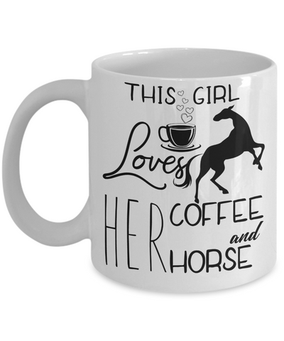 This Girl Loves Her Coffee and Her Horse Mug 11oz