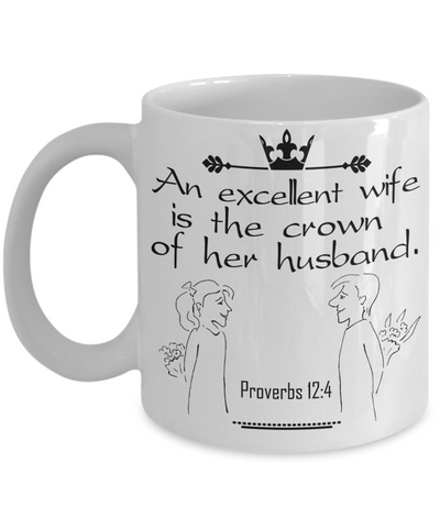 Proverbs 12:4 Coffee Mug 11oz