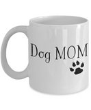 Dog Mom Coffee Mug | Mother Day Gift Idea | Dog Lovers/Owners | Tea Cup