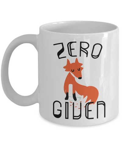 Zero Fox Given Funny Coffee Mug | Funny Gift Idea for Any Occasion 11oz