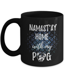 Namast'ay Home With My Pug Funny Coffee Mug Tea Cup Dog Lover/Owner Gift Idea 11oz