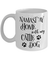 Namast'ay Home With My Cattle Dog Funny Coffee Mug 11oz