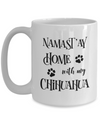 Namast'ay Home With My Chihuahua Funny Coffee Mug 15oz