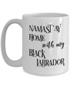 Namast'ay Home With My Black Labrador Funny Coffee Mug 15 oz