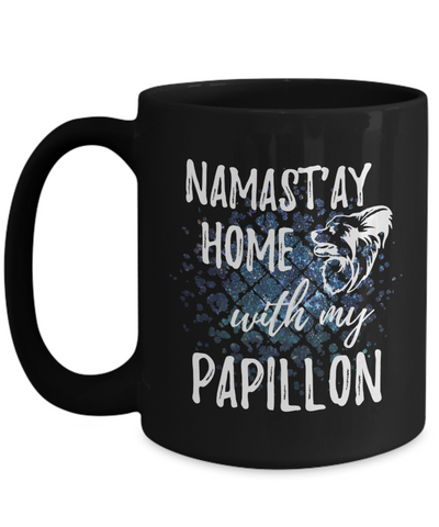 Namast'ay Home With My Papillon Funny Coffee Mug Dog Lover/Owner Gift Idea 15oz