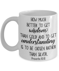 Proverbs 16:16 Coffee Mug 11oz