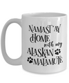 Namast'ay Home With My Alaskan Malamute Funny Coffee Mug 15oz