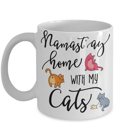 Namast'ay Home With My Cats Funny Coffee Mug Tea Cup Cat Lover/Owner Gift Idea 11oz