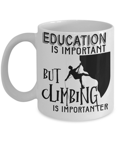 Education Is Important, But Climbing Is Importanter Funny Coffee Mug