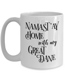 Namast'ay Home With My Great Dane Funny Coffee Mug Tea Cup Dog Lover/Owner Gift Idea