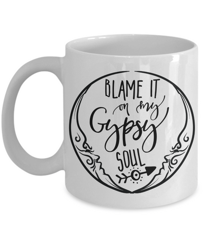 Blame It On My Gypsy Soul Coffee Mug