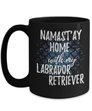 Namast'ay Home With My Labrador Retriever Funny Coffee Mug Tea Cup Dog Lover/Owner Gift Idea 15oz