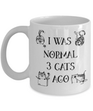 I Was Normal 3 Cats Ago Funny Cat Lover Coffee Mug