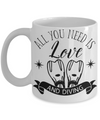 All You Need Is Love and Diving Coffee Mug | Tea Cup | Gift Idea for Divers
