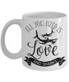 All You Need is Love and Sharks Coffee/Tea Mug/Cup | Marine Scientist | Shark Lover Gift Idea