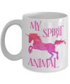 Unicorn is My Spirit Animal Coffee Mug 11oz