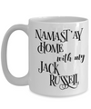 Namast'ay Home With My Jack Russel Funny Coffee Mug Tea Cup Dog Lover/Owner Gift Idea