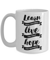 Learn, Live, Hope Inspirational Coffee Mug