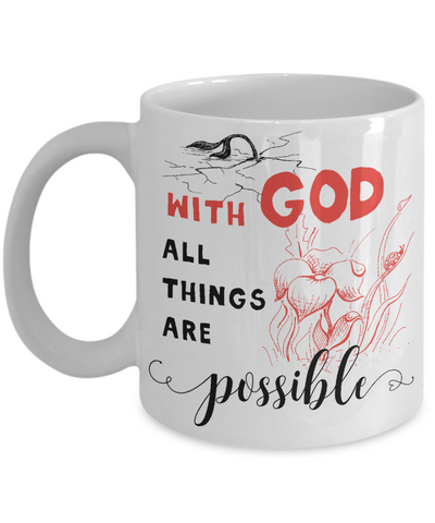With God All Things Are Possible Coffee Mug | Tea Cup | Gift idea | Religious/Christian 11oz