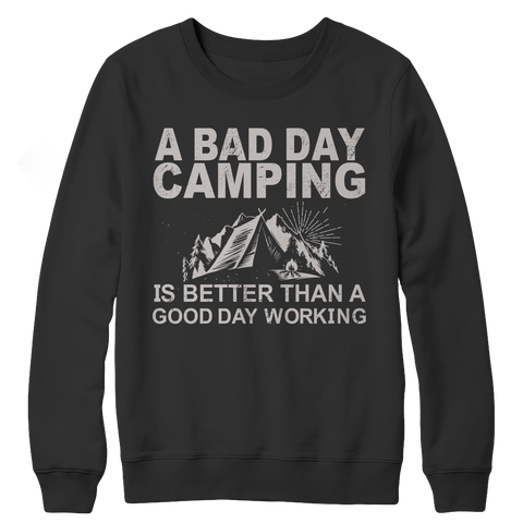 A Bad Day Camping Is Better Than A Good Day Working Shirt Black