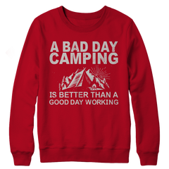A Bad Day Camping Is Better Than A Good Day Working REd