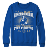 All Men Are Created Equal Then A Few Become Firefighters Long Sleeve Shirt Blue